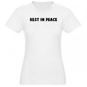 167522074_rest-in-peace-quips-quotes-and-sayings-t-shirts.jpg