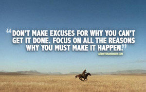 Dont Make Excuses Picture Quote