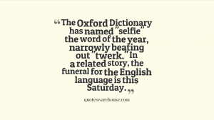 ... related story, the funeral for the English language is this Saturday