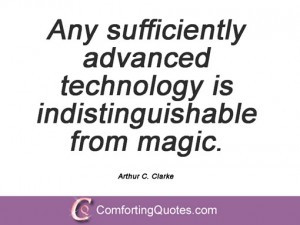 wpid-quotation-by-arthur-c-clarke-any-sufficiently-advanced-technology ...