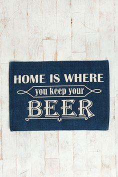 Home Is Where You Keep Your Beer Rug... flippin' awesome! More