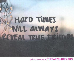 hard-times-friends-life-quotes-sayings-pictures.jpg