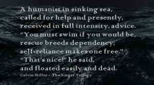 """... dependency; self-reliance makes one free."""" """"That's nice!"""" he"""