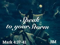 SPEAK PEACE TO THE STORM - I say to you, be still and listen as I ...