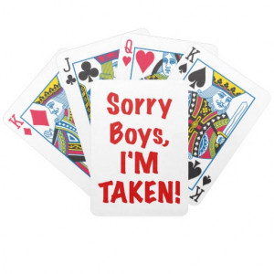 Im Taken Quotes Sorry boys im taken poker cards. great sorry boys im ...