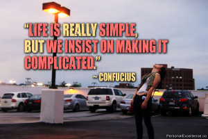 "Inspirational Quote: ""Life is really simple, but we insist on making ..."
