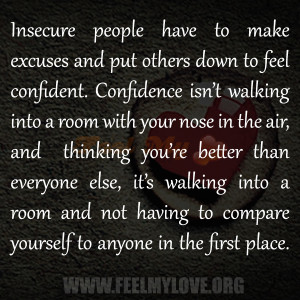 Insecure people have to make excuses