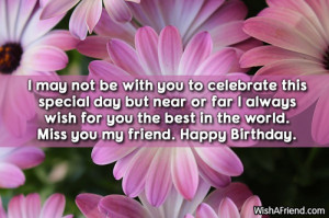 ... for you the best in the world. Miss you my friend. Happy Birthday