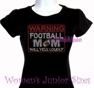 Football Mom Sayings Warning football mom rhinestone iron on by ...