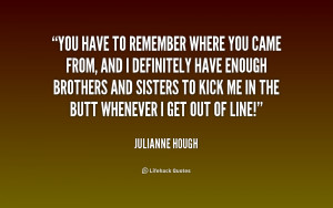 quote-Julianne-Hough-you-have-to-remember-where-you-came-218205.png