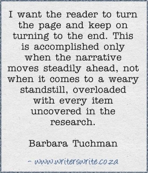 Barbara Tuchman--yes, the key w/historical novels, I think.