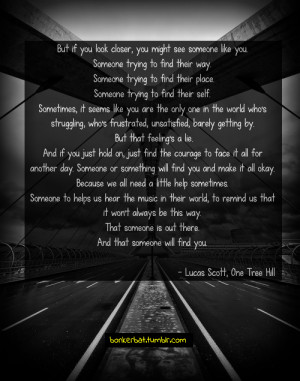 bonkerbat:a quote by Lucas Scott, from One Tree Hill (4x01: The Same ...