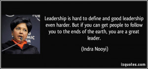 Leadership is hard to define and good leadership even harder. But if ...