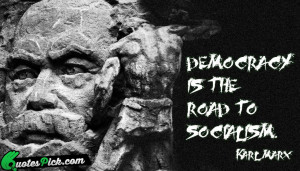 Democracy Is The Road To Quote by Karl Marx @ Quotespick.com