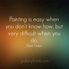 Edgar Degas #degas #art #quote #artquote