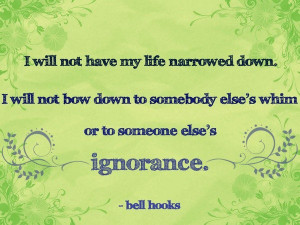 Ignorance, quotes, sayings, life, bell hooks