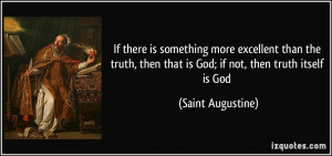 ... truth-then-that-is-god-if-not-then-truth-itself-is-saint-augustine