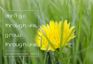 Eric butterworth grow through life quote