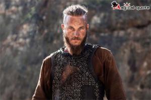 Ragnar Lothbrok - TV Series Quotes, Series Quotes, TV show Quotes