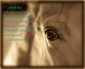 And he whispered to the horse.....