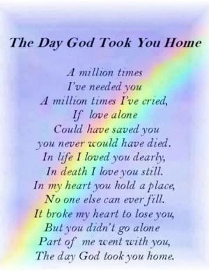 Only God knows why you had to go. I miss you dearly each and every day ...
