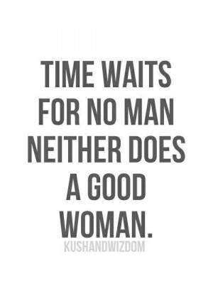 Never chase or wait on a man