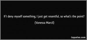 More Vanessa Marcil Quotes