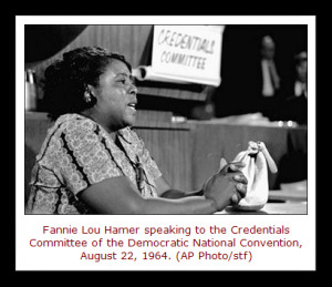... 20th century, Fannie Lou Hamer endured many injustices in her life