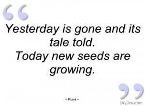 yesterday is gone and its tale told rumi