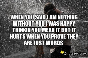 Am Happy Without You Quotes When you said i am nothing