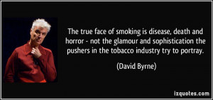 The true face of smoking is disease, death and horror - not the ...