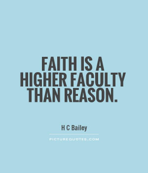 Faith Quotes Reason Quotes H C Bailey Quotes