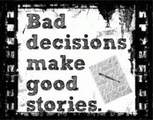 Bad decisions quote 320x252
