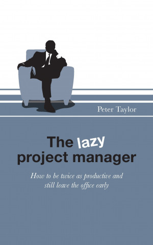 The Lazy Project Manager - The Lazy Project Manager