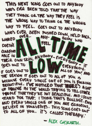 ... Quotes, Band Quotes, Alex Gaskarth, Band Life, All Time Low Therapy