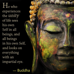 He who experiences the unity of life sees his own Self in all beings ...