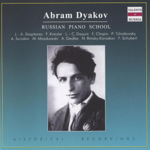 Fritz Kreisler Thomas Nashe Russian Piano School Abram Dyakov