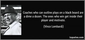 Coaches who can outline plays on a black board are a dime a dozen. The ...