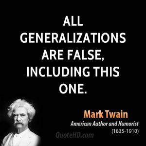 All generalizations are false, including this one.