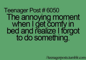 annoying moment, quotes, sayings, so true, teenager post, teenager ...