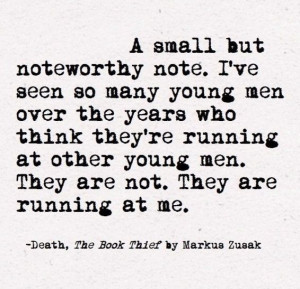 The book thief quote. A small but noteworthy note. -not my picture-