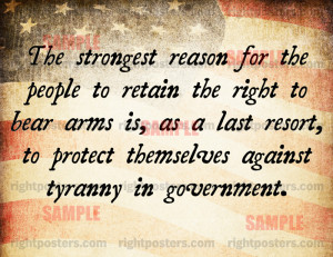 The strongest reason for the people to retain the right to bear arms ...