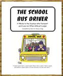 The School Bus Driver : A Cartoon Tribute to The Fearless Who ...