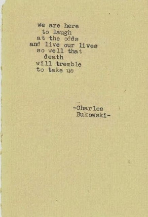 death will tremble :: charles bukowski quote