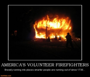 americas-volunteer-firefighters-firefighters-demotivational-posters ...