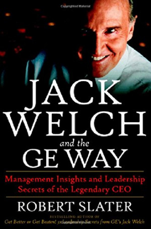 Jack Welch & The G.E. Way: Management Insights and Leadership Secrets ...