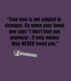 ... one says l don t love you anymore it only means they never loved you