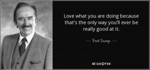 Fred Trump Quotes