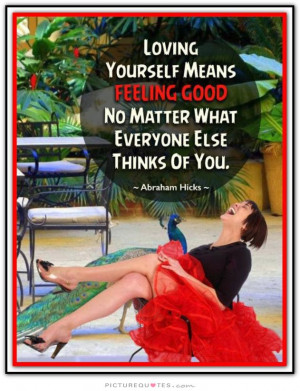 ... Quotes Abraham Hicks Quotes Loving Yourself Quotes Feeling Good Quotes