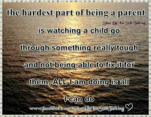 The hardest part of being a parent
